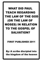 What Did Paul Teach Regarding the Law of the God(or the Law of Moses) in Relatio