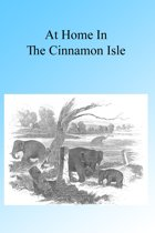 At Home in the Cinnamon Isle 1855