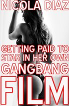 Getting Paid To Star In Her Own Gangbang Film