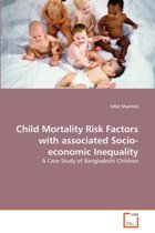 Child Mortality Risk Factors with Associated Socio-Economic Inequality