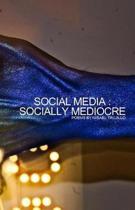 Social Media - Socially Mediocre
