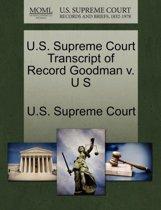 U.S. Supreme Court Transcript of Record Goodman V. U S