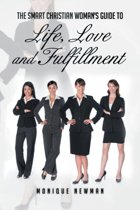 The Smart Christian Woman's Guide to Life, Love and Fulfillment
