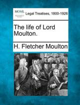 The Life of Lord Moulton.
