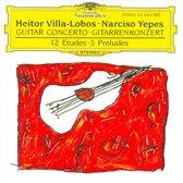 Villa-Lobos: Guitar Concerto, 12 Etudes, 5 Preludes / Yepes