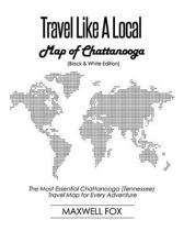 Travel Like a Local - Map of Chattanooga (Black and White Edition)