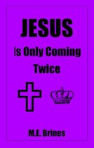 Jesus is Only Coming Twice