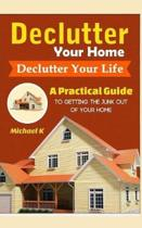 Declutter Your Home, Declutter Your Life