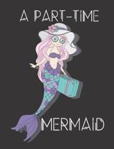 A Part-Time Mermaid