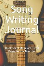 Song Writing Journal: Blank Sheet Music and Lined Pages for the Musician