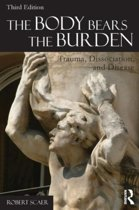 The Body Bears the Burden