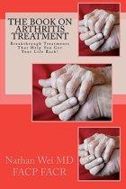 The Book on Arthritis Treatment