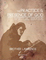 The Practice of the Presence of God and Spiritual Maxims