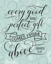 Every Good and Perfect Gift Comes from Above James 1