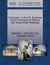 Ginsburg V. U S U.S. Supreme Court Transcript of Record with Supporting Pleadings