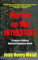 Murder on the Interstate (a Logan & Cafferty Mystery/Suspense Novel)