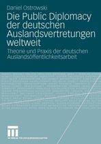 Die Public Diplomacy Der Deutschen Auslandsvertretungen Weltweit