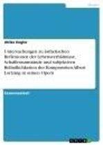 Untersuchungen zu ästhetischen Reflexionen der Lebensverhältnisse, Schaffensumstände und subjektiven Befindlichkeiten des Komponisten Albert Lortzing in seinen Opern