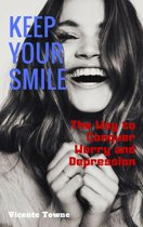 Keep Your Smile The Way to Conquer Worry and Depression