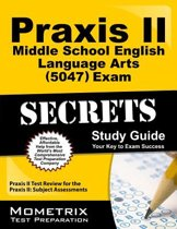Praxis II Middle School English Language Arts (5047) Exam Secrets Study Guide