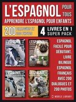 L'Espagnol Pour Tous - Apprendre L'Espagnol Pour Enfants (4 livres en 1 Super Pack)