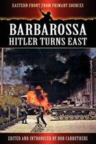 Barbarossa - Hitler Turns East