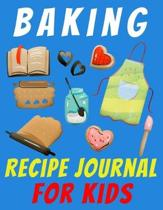 Baking Recipe Journal for Kids: - Recipe Keeper Notebook Large Size