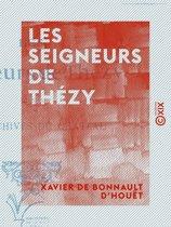 Les Seigneurs de Thézy - D'après les archives du château