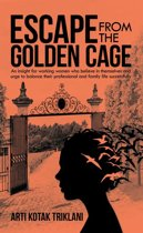 Escape from the Golden Cage