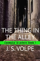 The Thing in the Alley (Anomaly Hunters, Book 3)