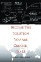 Become the Solution You Are Created to Be