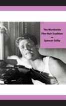 The Worldwide Film Noir Tradition