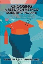 Choosing a Research Method, Scientific Inquiry: