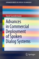 Advances in Commercial Deployment of Spoken Dialog Systems