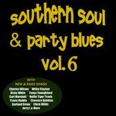 Southern Soul & Party Blues, Vol. 6