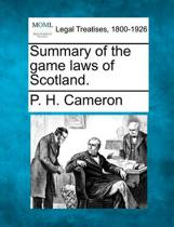 Summary of the Game Laws of Scotland.