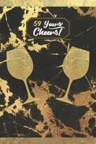 59 Years Cheers!: Lined Journal / Notebook - 59th Birthday / Anniversary Gift - Fun And Practical Alternative to a Card - Stylish 59 yr