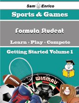 A Beginners Guide to Formula Student (Volume 1)