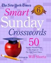 The New York Times Smart Sunday Crosswords Volume 6