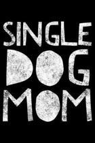 Single Dog Mom