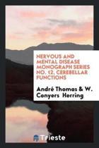 Nervous and Mental Disease Monograph Series No. 12, Cerebellar Functions