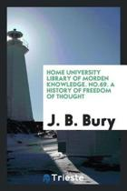 Home University Library of Morden Knowledge. No.69. a History of Freedom of Thought