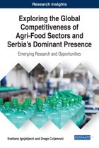 Exploring the Global Competitiveness of Agri-Food Sectors and Serbia's Dominant Presence