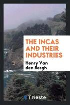 The Incas and Their Industries ...