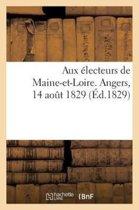 Aux �lecteurs de Maine-Et-Loire. Angers, 14 Ao�t 1829
