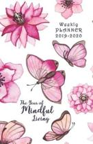 Weekly Planner 2019 - 2020 The Year of Mindful Living: Hand Drawn Watercolor Butterfly & Flowers - Planner / Agenda (Sep-Aug) with monthly calendars +