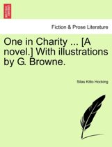 One in Charity ... [A Novel.] with Illustrations by G. Browne.