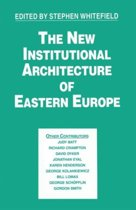 The New Institutional Architecture of Eastern Europe