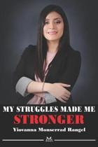 My Struggles Made Me Stronger