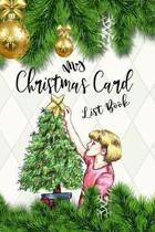 My Christmas Card List Book: Holiday Address Book to Record Christmas Greeting Cards Received and Sent, 6 Year Address Organizer Tracker to Keep Yo
